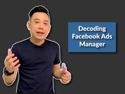 Decoding Facebook Ads Manager