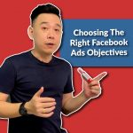 Choosing The Right Facebook Ads Objectives