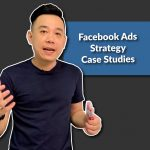 Facebook Ads Strategy Case Studies