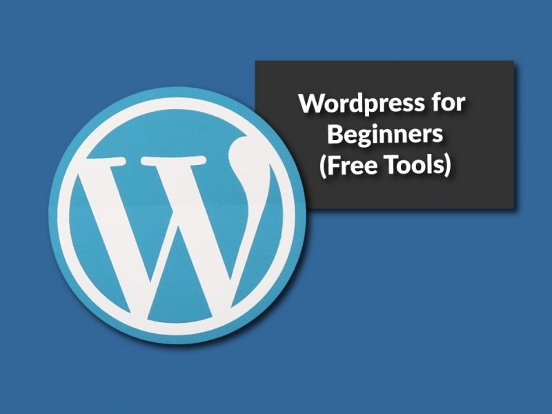 WordPress for Beginners – Build your own website with Free Tools