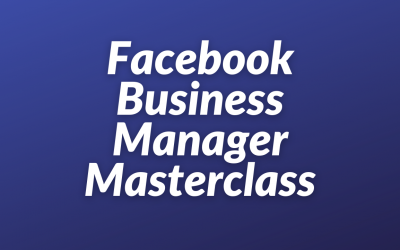 Facebook Business Manager Masterclass