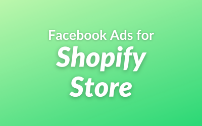Facebook Ads for Shopify Store