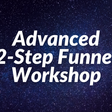 Advanced 2-Step Funnel Workshop