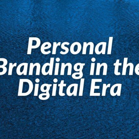 Personal Branding in the Digital Era